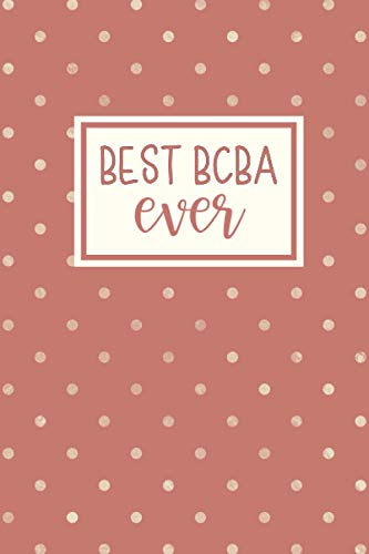 Best BCBA Ever: Behavior Analyst Notebook | Blank Lined Composition Journal | Behavior Analyst Gift