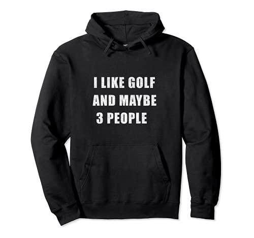 Me gusta el golf y tal vez 3 personas golfista jugador de golf deporte Sudadera con Capucha