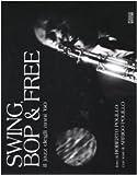 Swing, bop & free. Il jazz degli anni '60