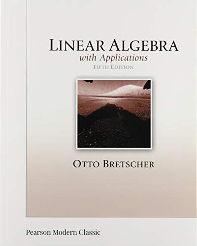 Linear Algebra with Applications (Classic Version) (Pearson Modern Classics for Advanced Mathematics Series)