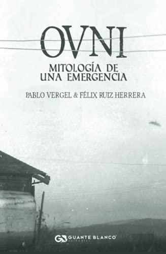 OVNI: Mitología de una emergencia