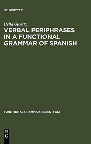 Verbal Periphrases in a Functional Grammar of Spanish (Functional Grammar Series [FGS])