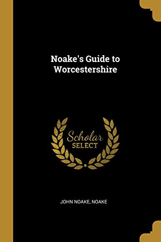 Noake's Guide to Worcestershire