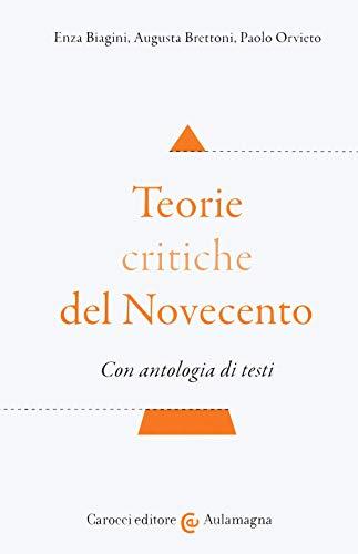 Teorie critiche del Novecento. Con antologia di testi