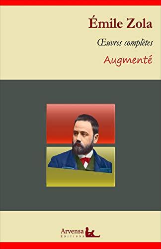 Emile Zola : Oeuvres complètes – suivi d'annexes (annotées, illustrées)