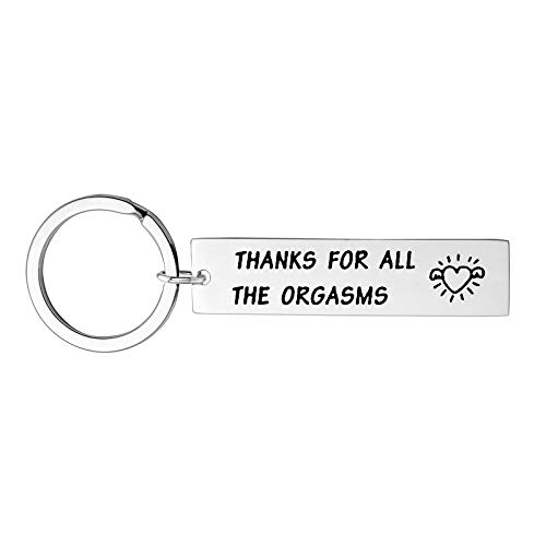 Anniversary Birthday Gifts for Him - Funny Naughty Gag Fiance Boyfriend Husband Hubby Gifts Thanks for All The Orgasms Keychain for Valentine's Day Christmas Stocking Stuffers