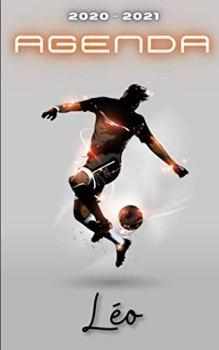 Agenda 2020 2021 Léo: Agenda Scolaire Foot Personnalisable ⚽ Cadeau pour LÉO ⚽ Prénom Agenda personnalisé   Journalier   Football   Garçon Ado   Collège Primaire Lycée Étudiant