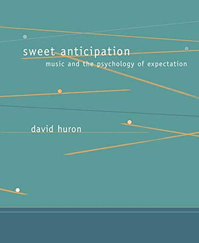 Sweet Anticipation: Music and the Psychology of Expectation...