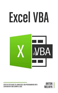 Excel VBA: Step by Step Guide to Learn Excel VBA Programming with Screenshots and Example Code