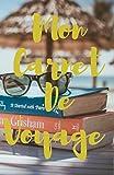 Mon Carnet De Voyage: Mon Journal De Voyage