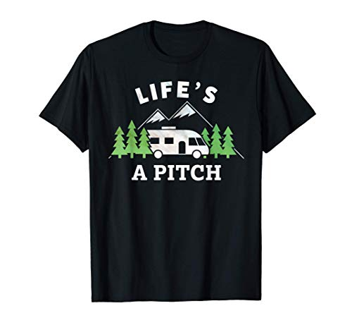 'Life's a Pitch' Funny Motorhome Gift for campervan owner T-Shirt