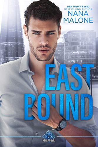 East Bound: Billionaire Romance (Hear No Evil Trilogy Book 2) by [Nana Malone]
