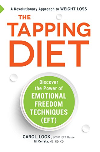 The Tapping Diet: Discover the Power of Emotional Freedom...