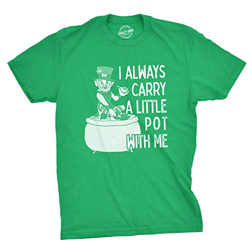 Mens I Always Carry A Little Pot with Me T Shirt Funny Saint Patricks Day Patty (Green) - M