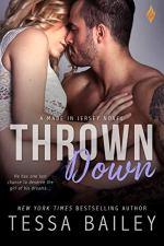 Thrown Down by Tessa Bailey