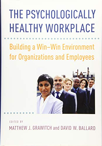 The Psychologically Healthy Workplace: Building a Win-Win...