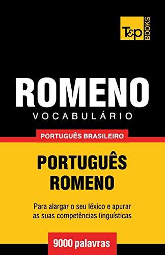 Vocabulário Português Brasileiro-Romeno - 9000 Palavras