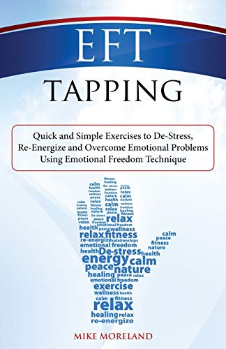 EFT Tapping: Quick and Simple Exercises to De-Stress,...