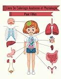 L'humain Anatomie et physiologie livre de coloriage Pour filles: Découvrir le corps...