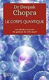 Le corps quantique - Le fabuleux pouvoir...
