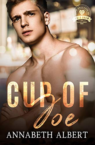 Cup of Joe (Bold Brew Book 1) by [Annabeth  Albert]