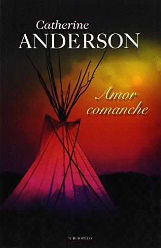 Amor comanche (Romantica Contemporanea)