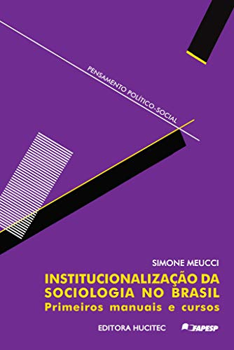 Institutionalization of sociology in Brazil: first manuals and courses