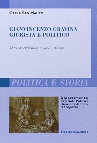 Gianvincenzo Gravina giurista e politico. Con un'appendice di scritti inediti
