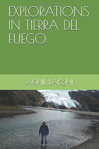 EXPLORATIONS IN TIERRA DEL FUEGO