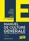LE manuel de culture générale - 5e éd. - De l'Antiquité au XXIe siècle: De...