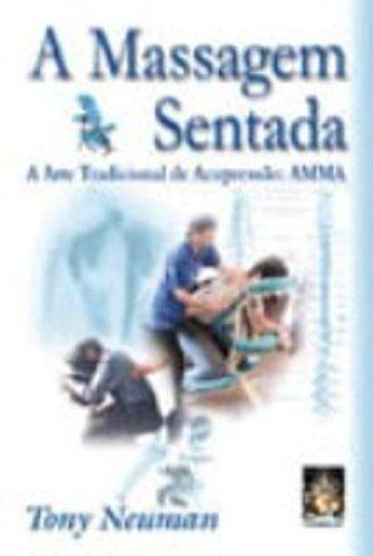 Massagem Sentada. A Arte Tradicional De Acupressao - Volume 1