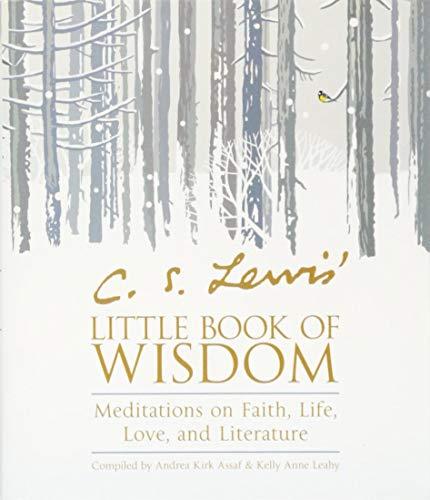 C. S. Lewis' Little Book of Wisdom: Meditations on Faith, Life,...