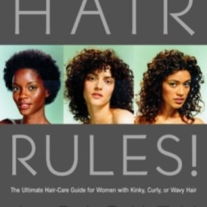 Hair Rules!: The Ultimate Hair-Care Guide for Women with Kinky, Curly, or Wavy Hair 11