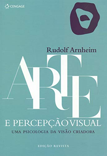 Art and visual perception: A psychology of creative vision
