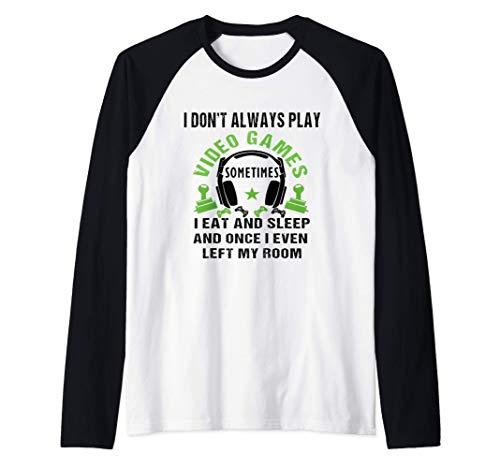 I Don't Always Play Video Games Funny Gamer Gift Boys & Kids Raglan Baseball Tee