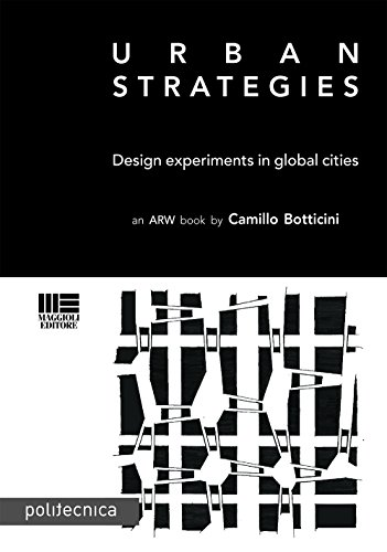 Urban strategies. Design and experiments in global cities