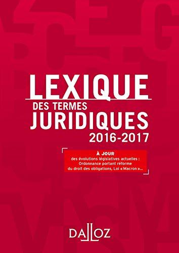 Lexique des termes juridiques 2016-2017 - 24e éd. (Lexiques)