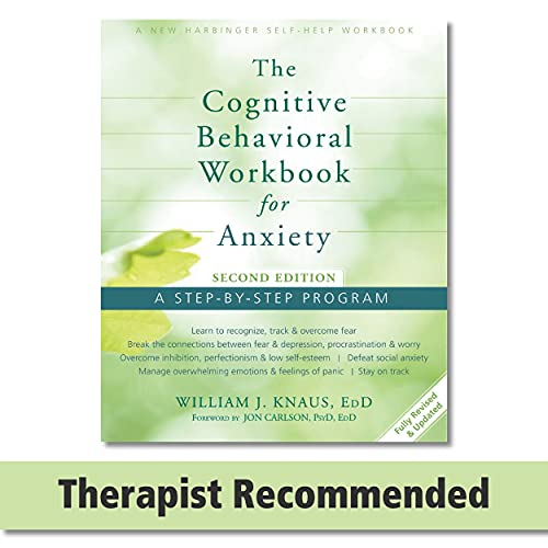 The Cognitive Behavioral Workbook for Anxiety: A...
