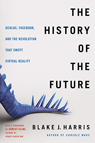 The History of the Future: Oculus, Facebook, and...