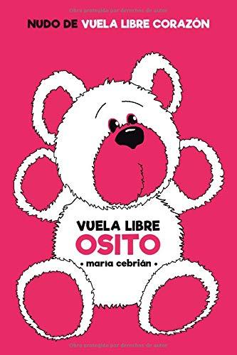 Vuela Libre Osito: (VLC#2) (Vuela Libre Corazón)