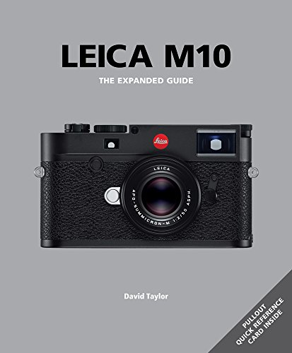 Leica M10: The Expanded Guide (Expanded Guides)