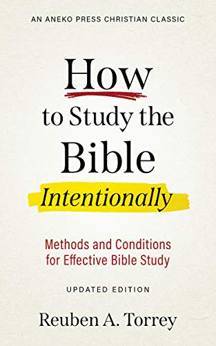 How to Study the Bible Intentionally [Updated Edition]:...