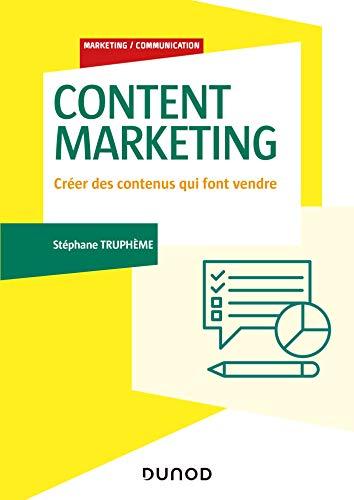 Content Marketing - Créer des contenus qui font vendre: Créer des contenus qui font vendre