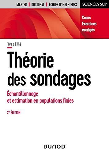 Théorie des sondages - 2e éd. : Échantillonnage et estimation en populations finies. Cours et...