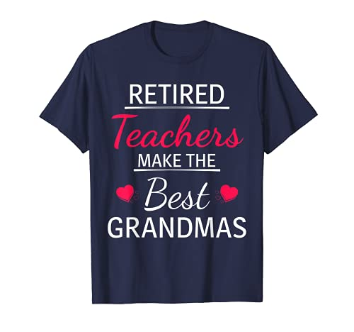 Los maestros jubilados hacen las mejores abuelas - Regalo de jubilación Camiseta