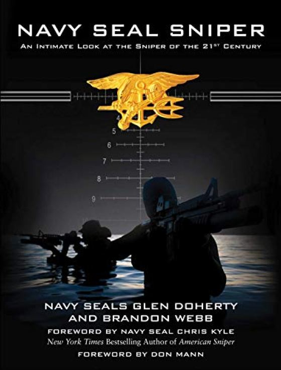 Navy SEAL Sniper: An Intimate Look at the Sniper of the 21st Century by [Glen Doherty, Brandon Webb, Chris Kyle, Don Mann]