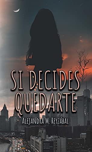 Si decides quedarte de Alejandra M. Reyzabal