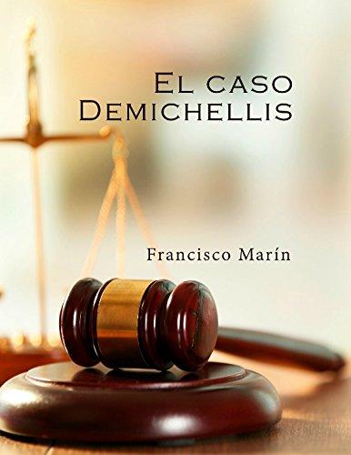 El caso Demichellis: Trilogía de Ibiza 1. (Autoconclusivo).