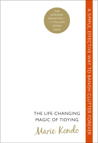 The Life-Changing Magic of Tidying: A simple, effective way to banish clutter forever Kindle Edition