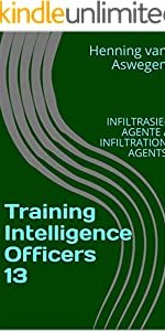 Training Intelligence Officers 13: INFILTRASIE-AGENTE / INFILTRATION AGENTS (South African Intelligence Library series)
